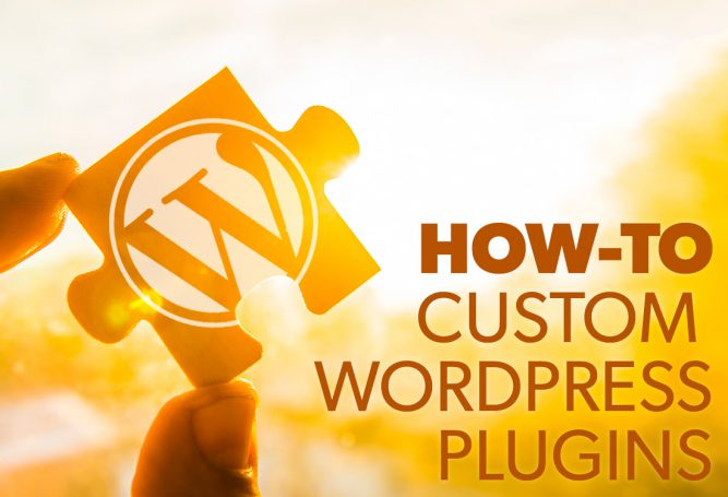 How To: Create a Custom WordPress Plugin