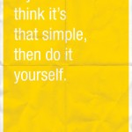 If you think it's that simple, then do it yourself